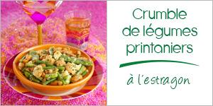 Darégal - recette - Crumble de légumes printaniers à l'estragon