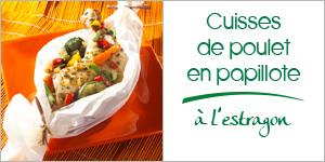Darégal - recette - Cuisses de poulet en papillote à l'estragon