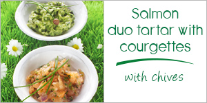 Salmon duo tartar with courgettes and chives
