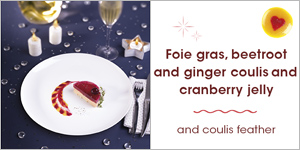 Foie gras, beetroot and ginger coulis and cranberry jelly, and coulis feather
