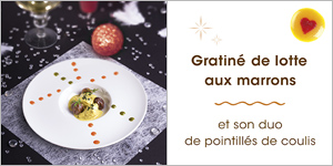 Gratiné de lotte aux marrons et son duo de pointillés de coulis