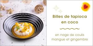 Billes de tapioca et coco en nage de coulis mangue et gingembre