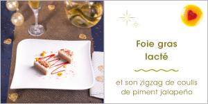 Foie gras lacté et son zigzag de coulis de piment jalapeño